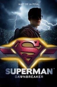 Matt De La Pena - Superman - Dawnbreaker.