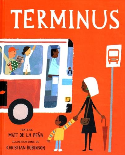 Matt De La Pena et Christian Robinson - Terminus !.