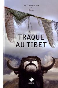 Matt Dickinson - Traque au Tibet.