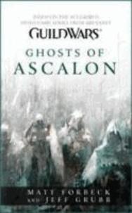 Matt Forbeck et Jeff Grubb - Guild Wars - Ghosts of Ascalon.