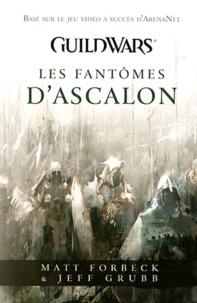 Matt Forbeck et Jeff Grubb - Guildwars  : Les fantômes d'Ascalon.