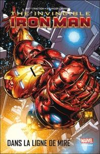 Matt Fraction et Salvador Larroca - Invincible Iron Man Tome 1 : Dans la ligne de mire.