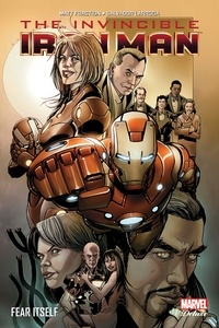 Matt Fraction et Salvador Larroca - Invincible Iron Man Tome 4 : Fear Itself.