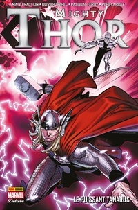 Matt Fraction et Olivier Coipel - Mighty Thor (2011) T01 - Le puissant Tanarus.