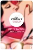 Matt Fraction et Chip Zdarsky - Sex Criminals Tome 1 : Un coup tordu.