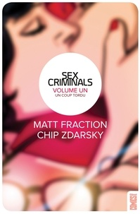 Matt Fraction et Chip Zdarsky - Sex Criminals Tome 1 : Un coup tordu.