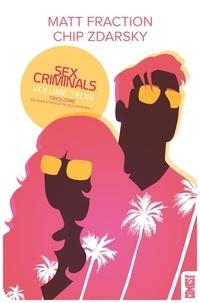 Matt Fraction et Chip Zdarsky - Sex Criminals Tome 3 : Triolisme - (Ou plan à trois et plus si affinités).