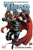 Matt Fraction et Dan Abnett - Thor Tome 4 : Les dévoreurs de monde.