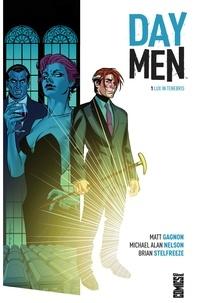 Matt Gagnon et Michael Alan Nelson - Day Men Tome 1 : Lux in Tenebris.
