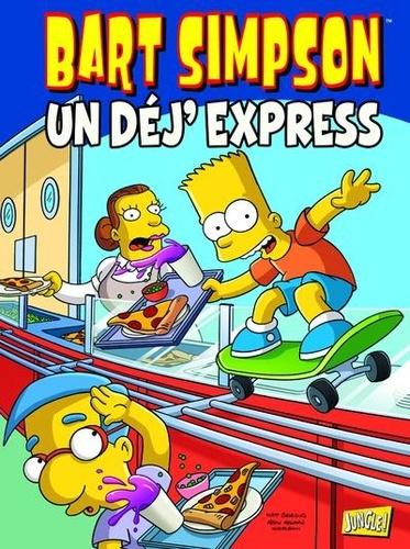 Matt Groening - Bart Simpson Tome 7 : Un déj' express.