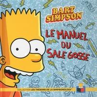 Matt Groening et Bill Morrison - Bart Simpson - Le manuel du sale gosse.