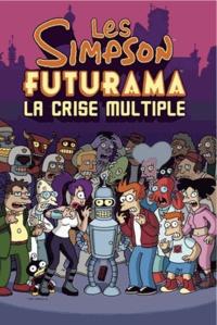 Matt Groening et Ian Boothby - Les Simpson, Futurama - La crise multiple.