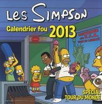 Matt Groening - Les Simpson - Calendrier fou 2013 spécial tour du monde.