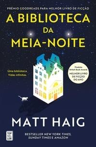 Matt Haig - A Biblioteca da Meia-Noite.