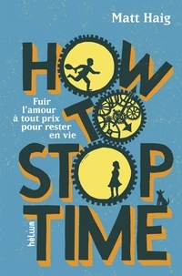 Matt Haig - How to Stop Time.