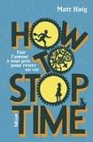 Matt Haig - How to Stop Time.