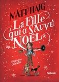 Matt Haig - La fille qui a sauvé Noël.