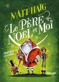 Matt Haig - Le père Noël et moi.