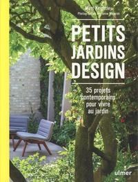 Matt Keightley - Petits jardins design - 35 projets contemporains pour vivre au jardin.