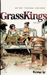 Matt Kindt et Tyler Jenkins - Grass Kings Tome 2 : .