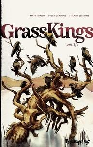 Matt Kindt et Tyler Jenkins - Grass Kings Tome 3 : .