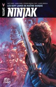 Matt Kindt et Khari Evans - Ninjak Tome 5 : Les sept lames de Maître Darque.