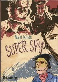 Matt Kindt - Super Spy.