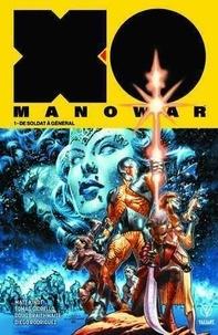 Matt Kindt et Tomas Giorello - X-O Manowar Tome 1 : De soldat à général.