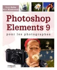 Matt Kloskowski et Scott Kelby - Photoshop Elements 9 - Pour les photographes.