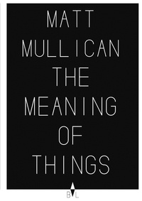 Matt Mullican et Denis Gielen - Matt Mullican - The Meaning of Things.