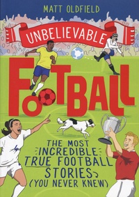 Matt Oldfield - Unbelievable Football.