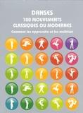 Matt Pagett - Danses 100 mouvements classiques ou modernes - Comment les apprendre o et les maîtriser.