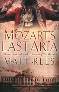 Matt Rees - Mozart's Last Aria.