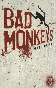 Matt Ruff - Bad Monkeys.
