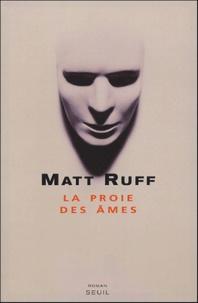 Matt Ruff - La proie des âmes.