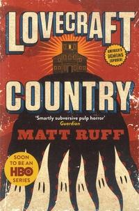 Matt Ruff - Lovecraft Country.