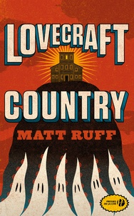 Télécharger des ebooks gratuits sur ipad Lovecraft country DJVU iBook PDB par Matt Ruff 9782258151079