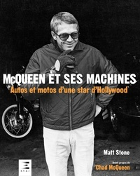 Matt Stone - McQueen et ses machines - Autos et motos d'une star d'Hollywood.