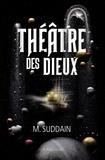 Matt Suddain - Théâtre des dieux.