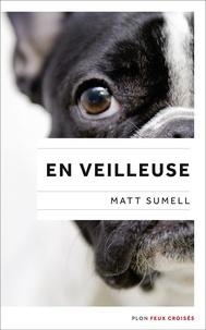 Matt Sumell - En veilleuse.
