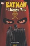 Matt Wagner - Batman  : Batman et le Moine Fou.
