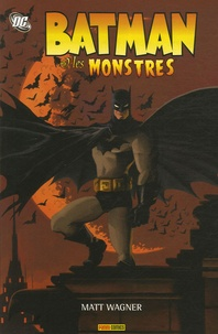 Matt Wagner - Batman  : Batman et les Monstres.
