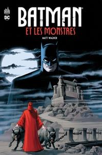 Matt Wagner - Batman et les monstres.