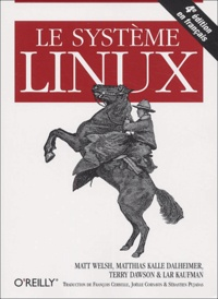 Matt Welsh et Matthias Kalle Dalheimer - Le système Linux.