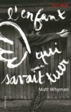 Matt Whyman - L'enfant qui savait tuer.