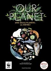 Matt Whyman et Richard Jones - Our Planet - Une seule planète : la nôtre !.