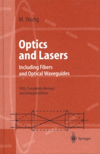Matt Young - Optics and Lasers. - Including Fibers and Optical Waveguides, 5th Completely Revised and Enlarged Edition.