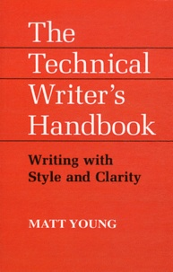 Matt Young - The Technical Writer's Handbook - Writing with style and clarity.