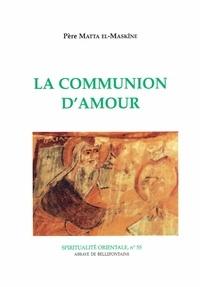 Matta el-Maskîne - La communion d'amour.