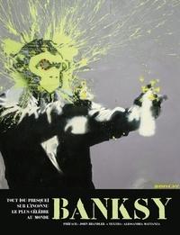 Mattanza Alessandra - Banksy - Tout [ou presque  sur l'inconnu le plus célèbre au monde.